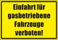 Textschild, Einfahrt für gasbetriebene Fahrzeuge verboten!