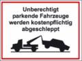 Hinweisschild, Unberechtigt parkende Fahrzeuge...