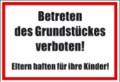 Textschild, Betreten des Grundstückes verboten!...