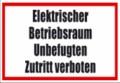 Textschild, Elektrischer Betriebsraum Unbefugten Zutritt verbote