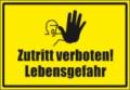 Textschild, Zutritt verboten! Lebensgefahr