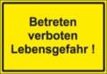 Textschild, Betreten verboten Lebensgefahr!