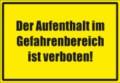 Textschild, Aufenthalt im Gefahrenbereich ist verboten!